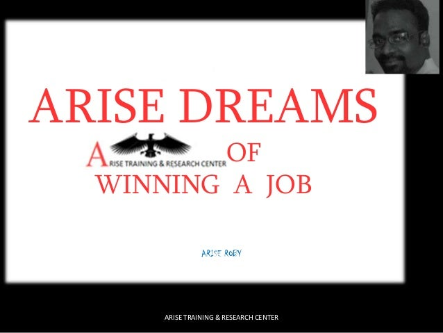 ARISE DREAMS OF WINNING A JOB by ARISE ROBY  ARISE TRAINING & RESEARCH CENTER