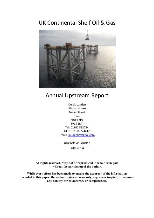 UK Continental Shelf Oil & Gas Annual Upstream Report Derek Louden Abbian House Tower Street Tain Ross-shire IV19 1DY Tel:...