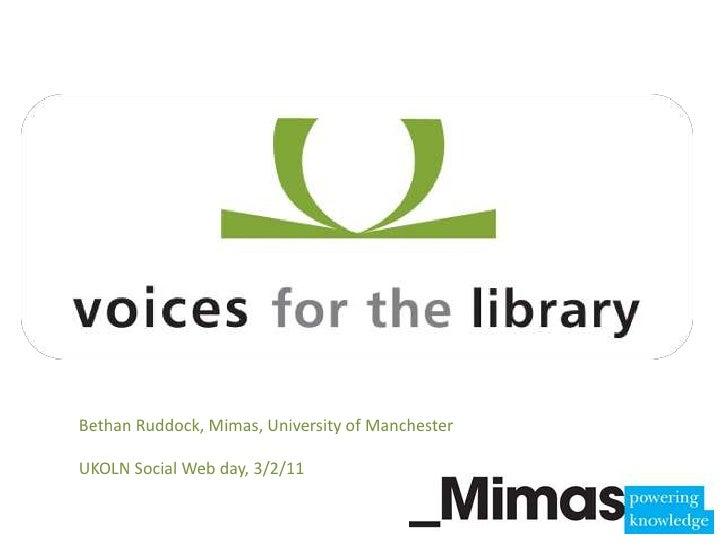 Bethan Ruddock, Mimas, University of Manchester<br />UKOLN Social Web day, 3/2/11<br />