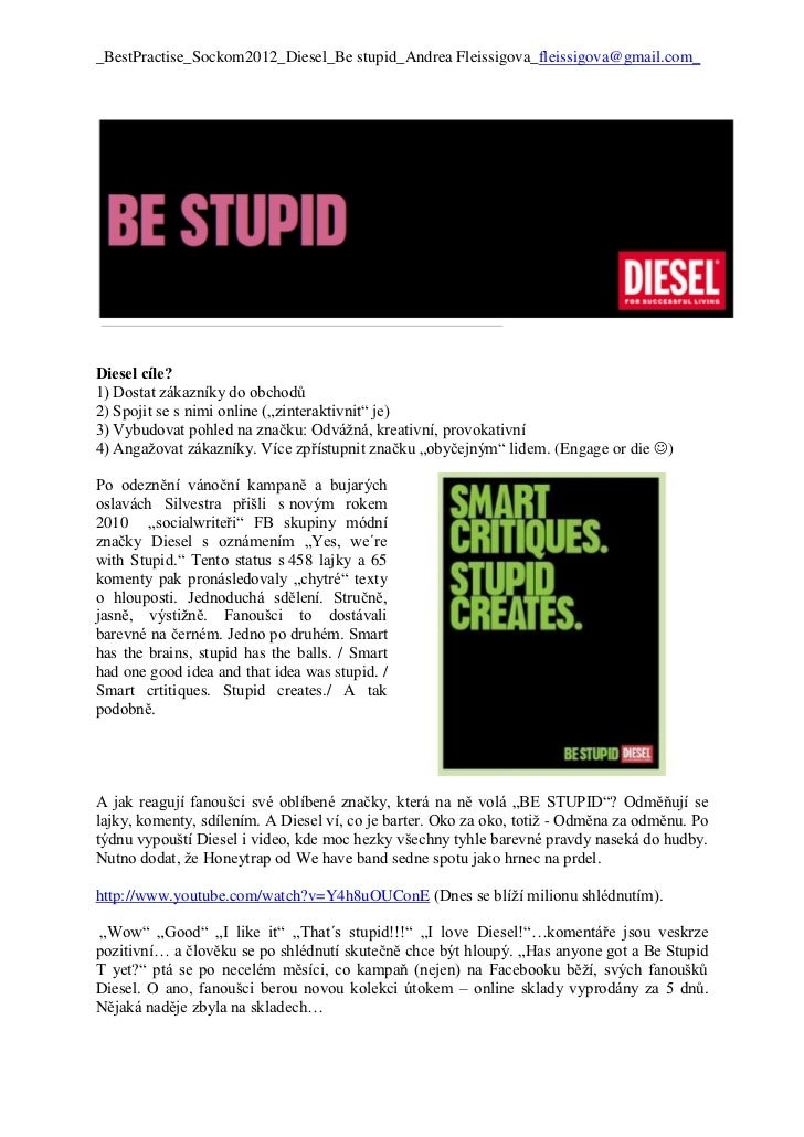 _BestPractise_Sockom2012_Diesel_Be stupid_Andrea Fleissigova_fleissigova@gmail.com_Diesel cíle?1) Dostat zákazníky do obch...