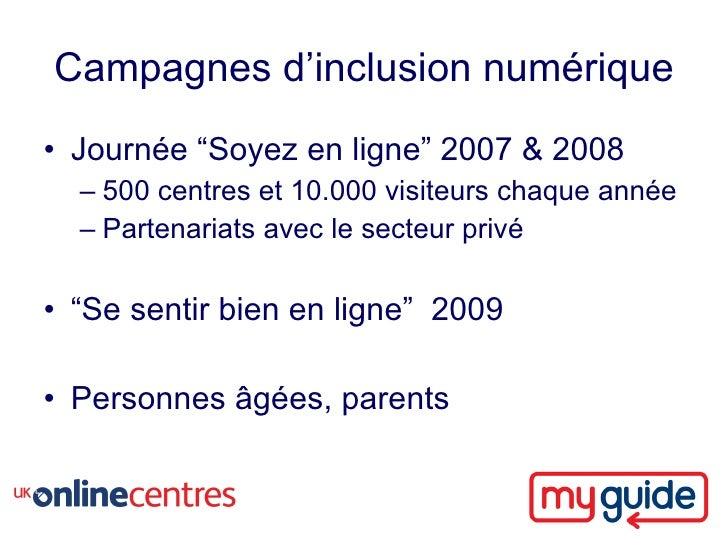 """Campagnes d'inclusion numérique • Journée """"Soyez en ligne"""" 2007 & 2008   – 500 centres et 10.000 visiteurs chaque année   ..."""