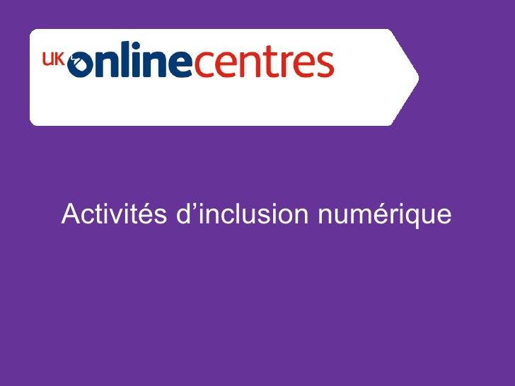 Activités d'inclusion numérique