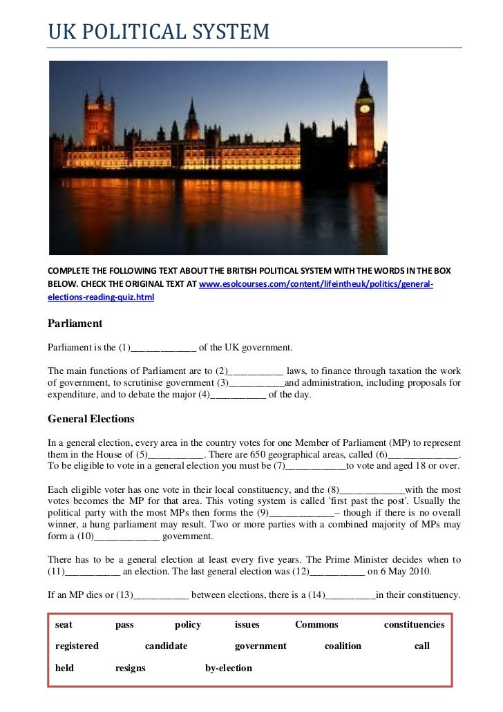 UK POLITICAL SYSTEMCOMPLETE THE FOLLOWING TEXT ABOUT THE BRITISH POLITICAL SYSTEM WITH THE WORDS IN THE BOXBELOW. CHECK TH...