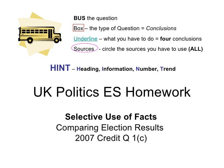 UK Politics ES Homework Selective Use of Facts Comparing Election Results  2007 Credit Q 1(c) BUS  the question Box – the ...