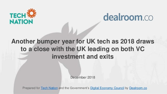 Prepared for Tech Nation and the Government's Digital Economy Council by Dealroom.co Another bumper year for UK tech as 20...