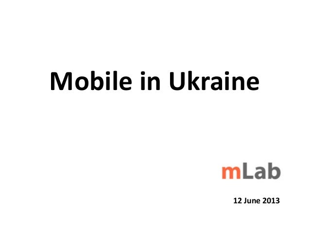 Mobile in Ukraine12 June 2013