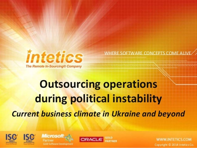 WHERE SOFTWARE CONCEPTS COME ALIVE Outsourcing operations during political instability Current business climate in Ukraine...