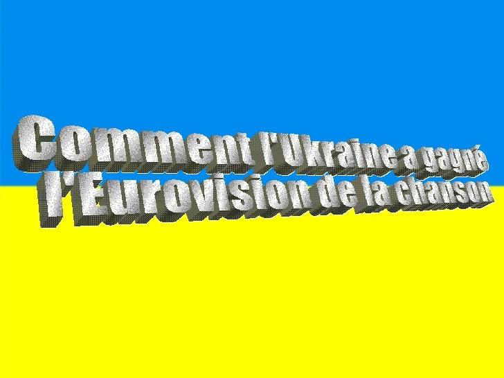 Comment l'Ukraine a gagné l'Eurovision de la chanson