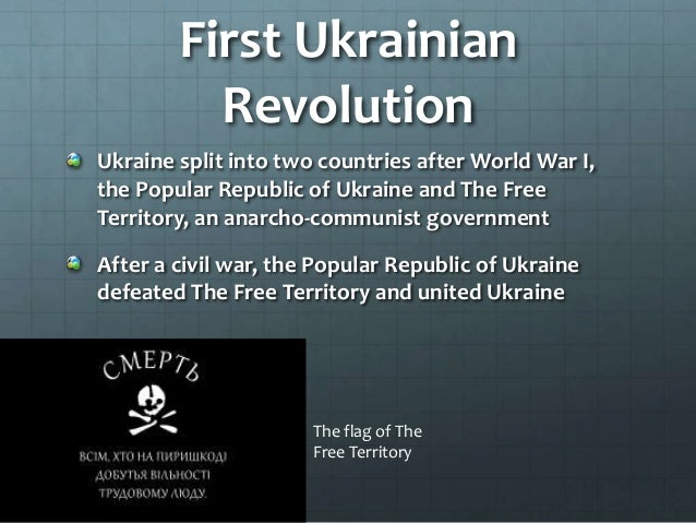 First Ukrainian Revolution Ukraine split into two countries after World War I, the Popular Republic of Ukraine and The Fre...