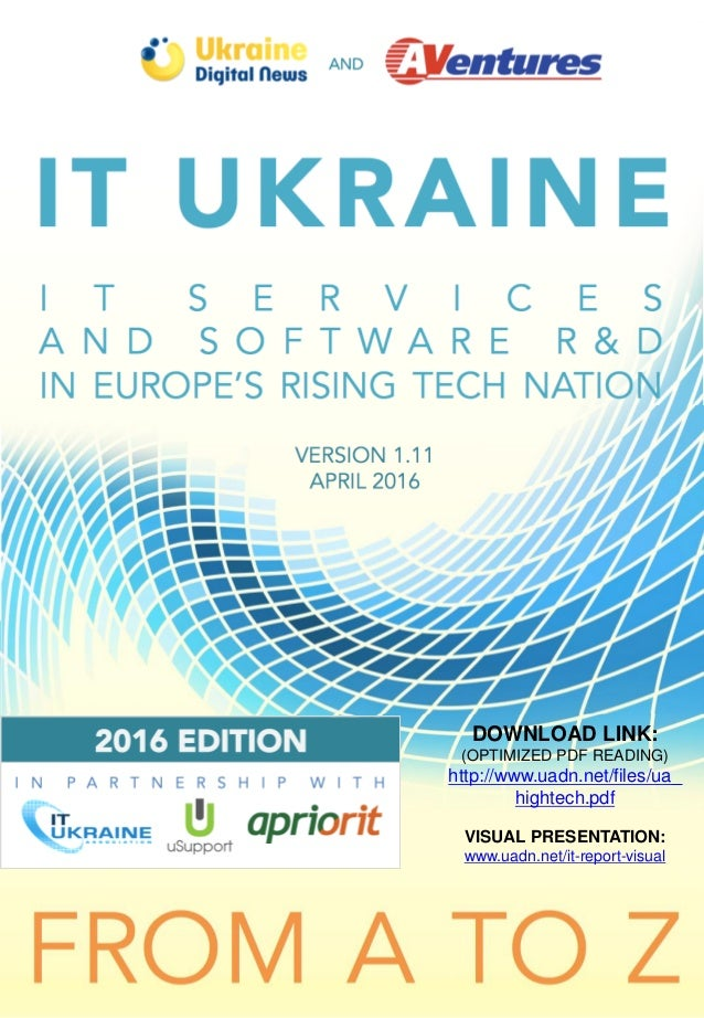 IT UKRAINE I T S E R V I C E S A N D S O F T W A R E R & D IN EUROPE'S RISING TECH NATION DOWNLOAD LINK: (OPTIMIZED PDF RE...