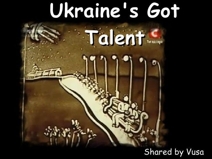 Ukraine's Got Talent Shared by Vusa