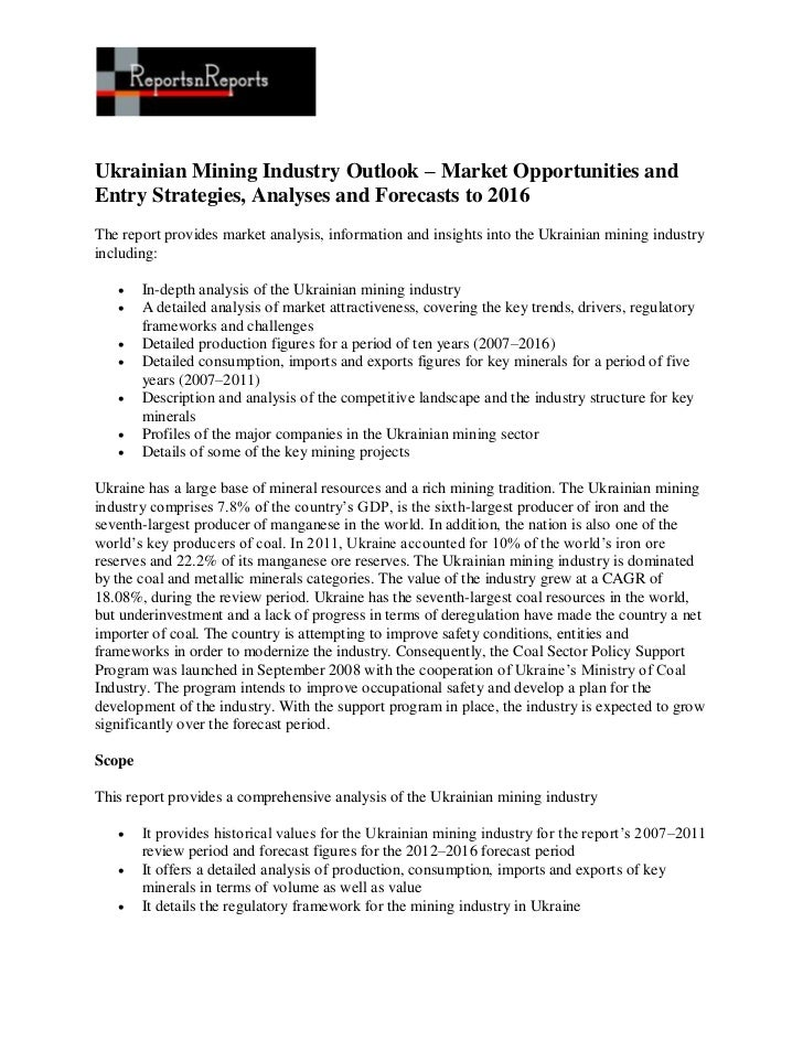 Ukrainian Mining Industry Outlook – Market Opportunities andEntry Strategies, Analyses and Forecasts to 2016The report pro...