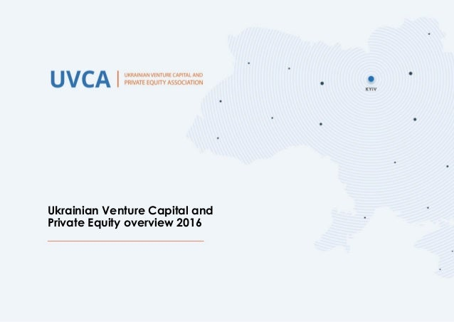 Ukrainian Venture Capital and Private Equity overview 2016