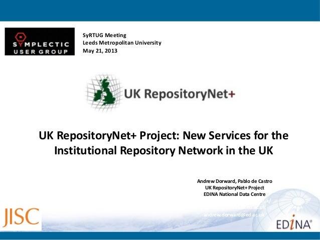 Andrew Dorward, Pablo de CastroUK RepositoryNet+ ProjectEDINA National Data Centrehttp://www.repositorynet.ac.uk/v1pdeca@s...
