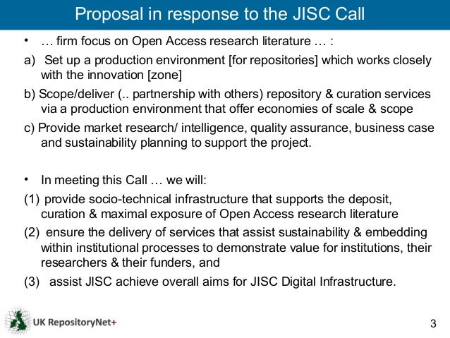 Proposal in response to the JISC Call•  … firm focus on Open Access research literature … :a) Set up a production environm...