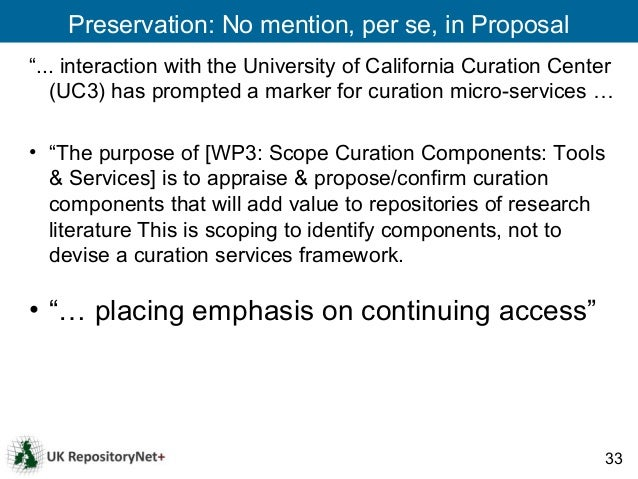 """Preservation: No mention, per se, in Proposal""""... interaction with the University of California Curation Center   (UC3) ha..."""