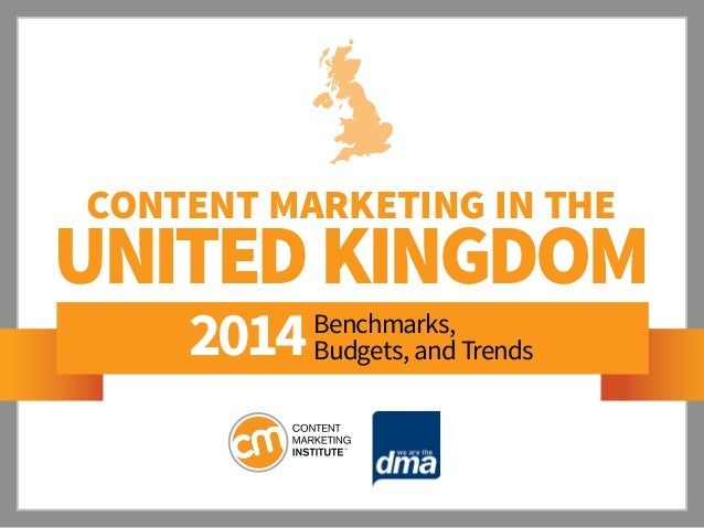 Content Marketing IN THE  UNITED KINGDOM 2014  Benchmarks, Budgets, and Trends