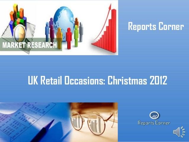 Reports CornerUK Retail Occasions: Christmas 2012                               RC