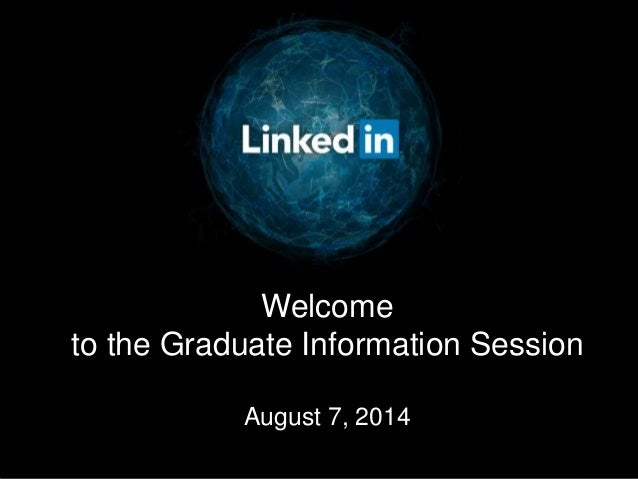 Welcome to the Graduate Information Session August 7, 2014