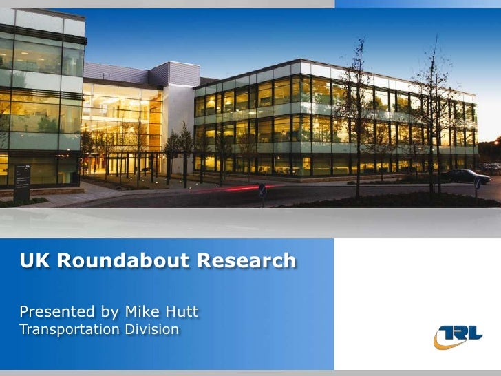 UK Roundabout Research<br />Presented by Mike HuttTransportation Division<br />