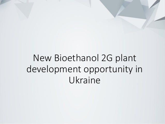 New Bioethanol 2G plant development opportunity in Ukraine