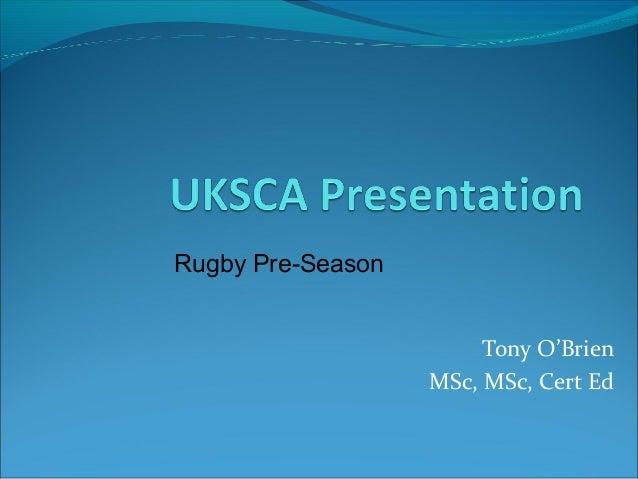 Tony O'BrienMSc, MSc, Cert EdRugby Pre-Season