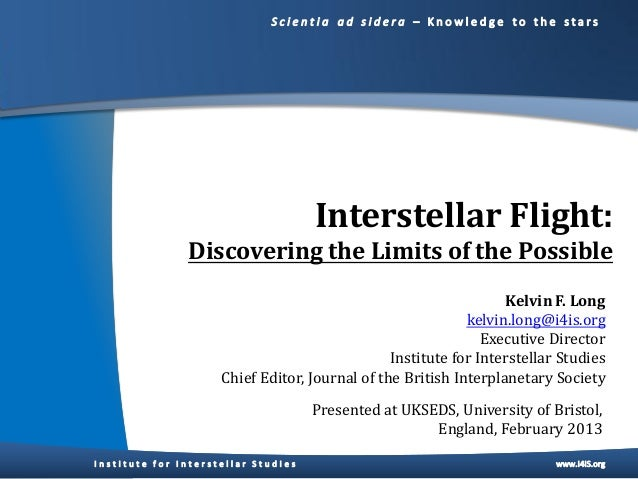 Interstellar Flight:Discovering the Limits of the Possible                                               Kelvin F. Long   ...