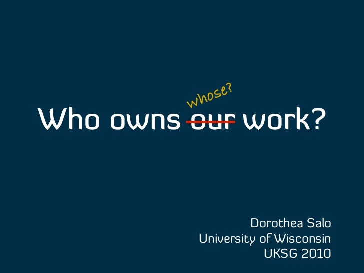 Who owns our work? Slide 2