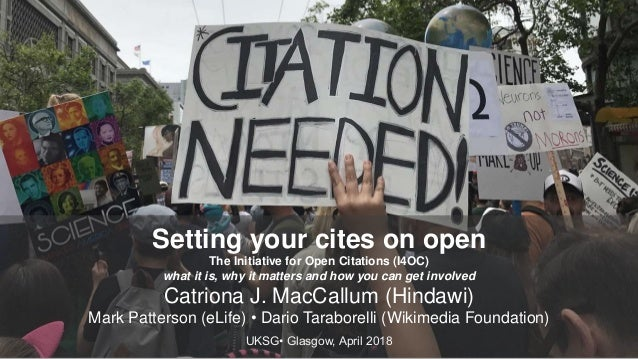 Setting your cites on open The Initiative for Open Citations (I4OC) what it is, why it matters and how you can get involve...