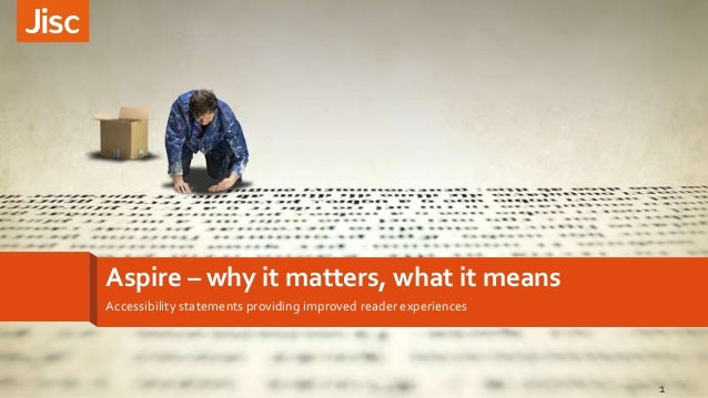 Aspire – why it matters, what it means Accessibility statements providing improved reader experiences 1