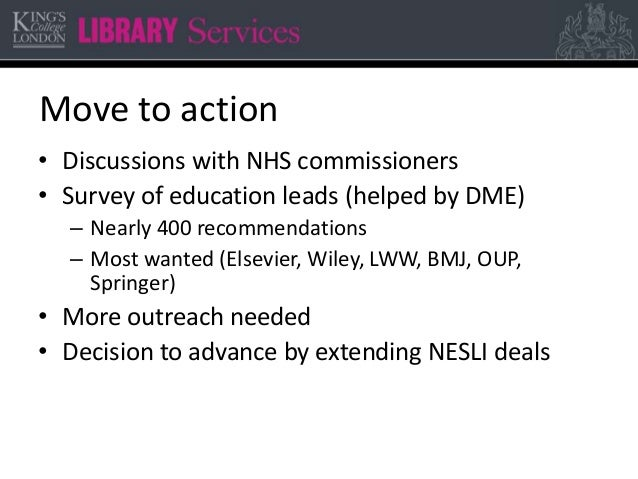 Move to action • Discussions with NHS commissioners • Survey of education leads (helped by DME) – Nearly 400 recommendatio...