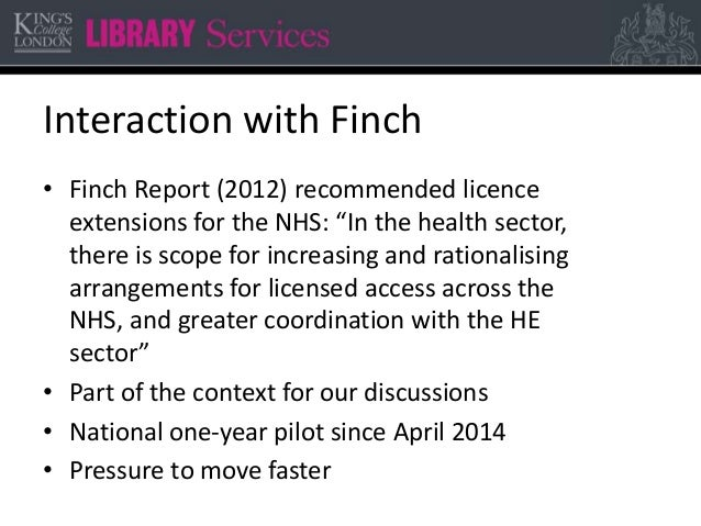 """Interaction with Finch • Finch Report (2012) recommended licence extensions for the NHS: """"In the health sector, there is s..."""