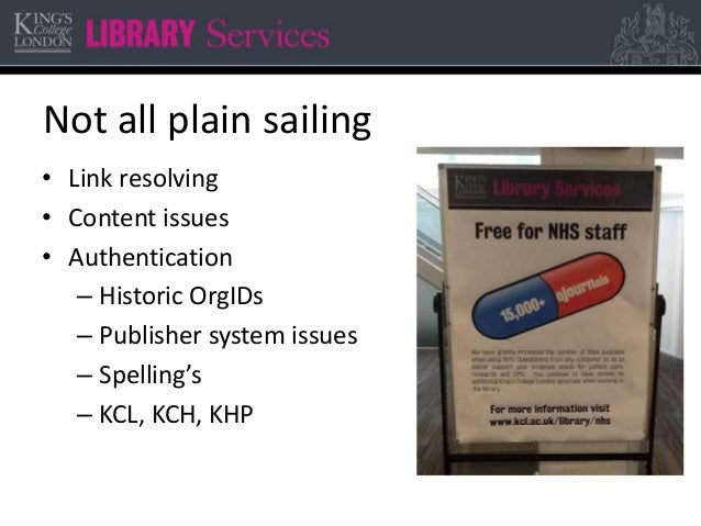 Not all plain sailing • Link resolving • Content issues • Authentication – Historic OrgIDs – Publisher system issues – Spe...