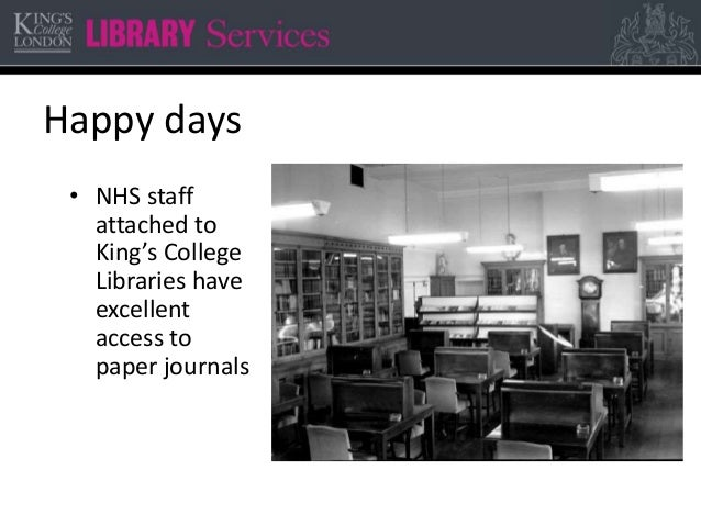 Happy days • NHS staff attached to King's College Libraries have excellent access to paper journals