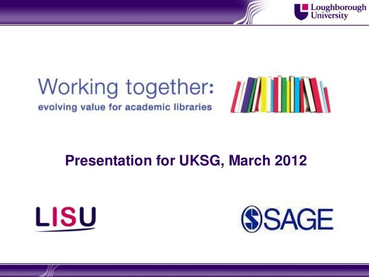 Presentation for UKSG, March 2012