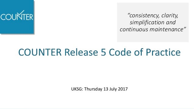 "Release 5 ""consistency, clarity, simplification and continuous maintenance"" UKSG: Thursday 13 July 2017"
