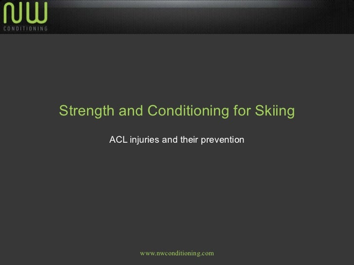 Strength and Conditioning for Skiing ACL injuries and their prevention