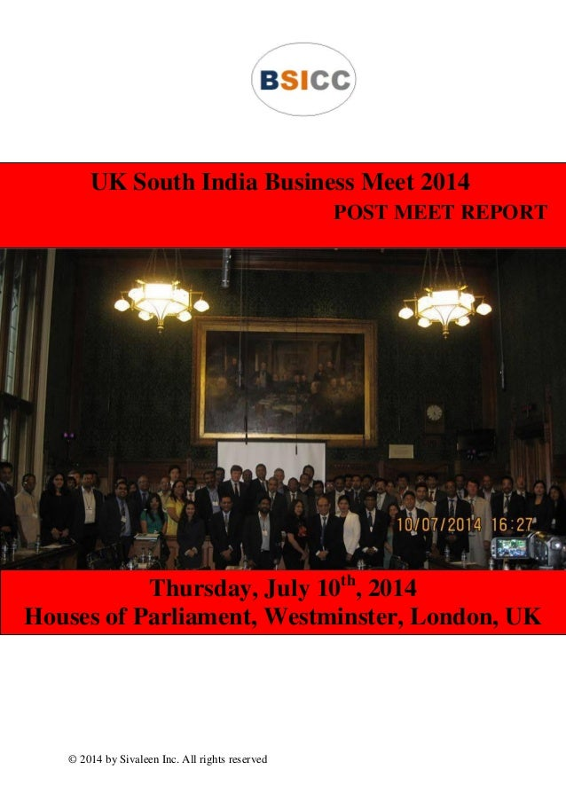 © 2014 by Sivaleen Inc. All rights reserved UK South India Business Meet 2014 POST MEET REPORT Thursday, July 10th , 2014 ...