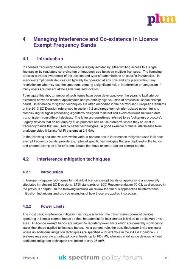 © Plum, 2015 34 4 Managing Interference and Co-existence in Licence Exempt Frequency Bands 4.1 Introduction In licensed fr...