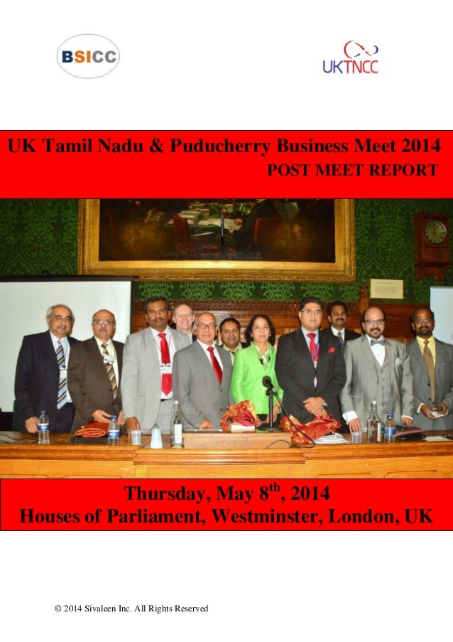 © 2014 Sivaleen Inc. All Rights Reserved UK Tamil Nadu & Puducherry Business Meet 2014 POST MEET REPORT Thursday, May 8th ...