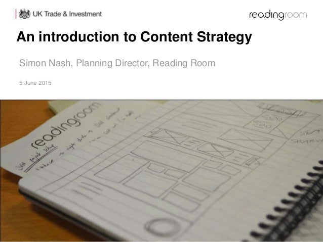 An introduction to Content Strategy 5 June 2015 Simon Nash, Planning Director, Reading Room