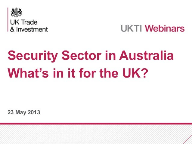 23 May 2013Security Sector in AustraliaWhat's in it for the UK?