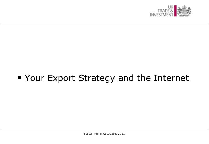 <ul><li>Your Export Strategy and the Internet </li></ul>