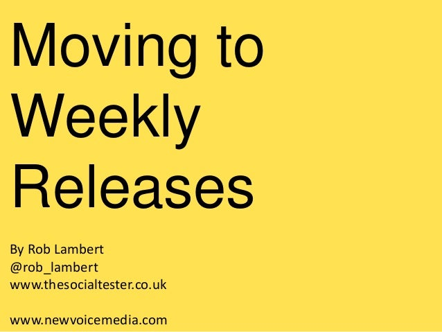 Moving toWeeklyReleasesBy Rob Lambert@rob_lambertwww.thesocialtester.co.ukwww.newvoicemedia.com