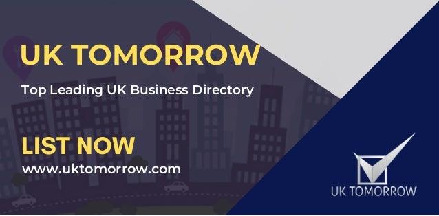 UK TOMORROW Top Leading UK Business Directory LIST NOW www.uktomorrow.com