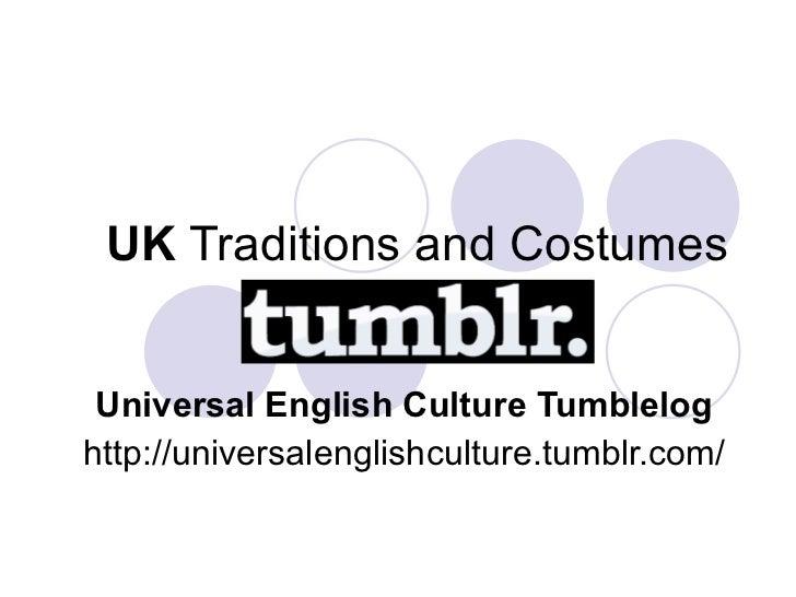 UK  Traditions and Costumes Universal English Culture Tumblelog http://universalenglishculture.tumblr.com/