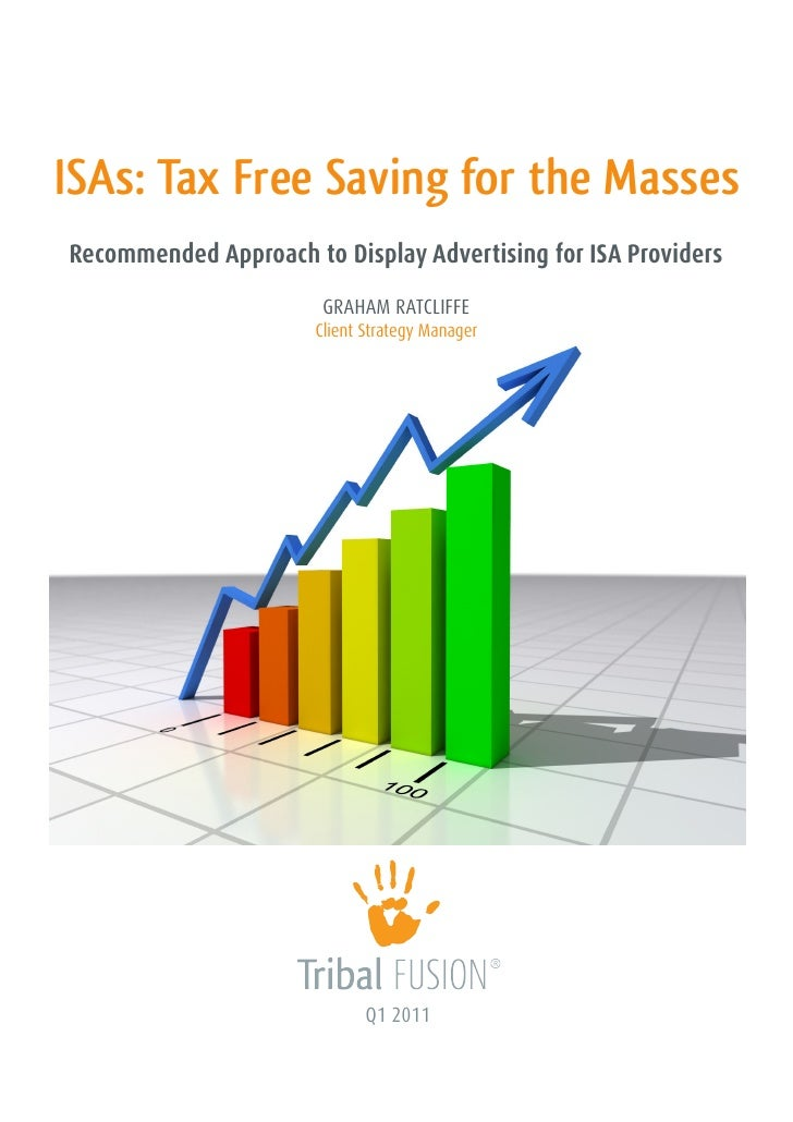 ISAs: Tax Free Saving for the MassesRecommended Approach to Display Advertising for ISA Providers                       GR...