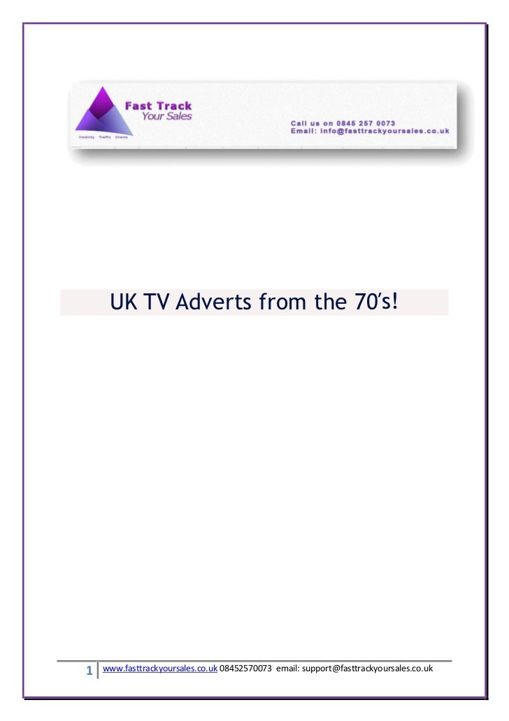 UK TV Adverts from the 70′s!1   www.fasttrackyoursales.co.uk 08452570073 email: support@fasttrackyoursales.co.uk