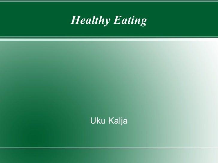 Healthy Eating Uku Kalja