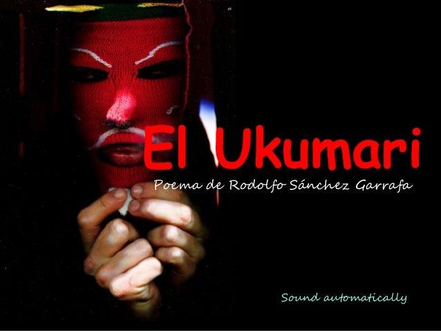 El UkumariPoema de Rodolfo Sánchez Garrafa Sound automatically